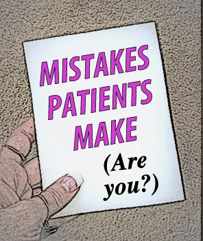 19 Mistakes Patients Make Or Their Doctors Make For Them Stop