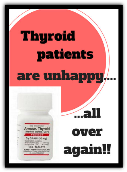 Armour And A Lot Of Unhappy Thyroid Patients All Over