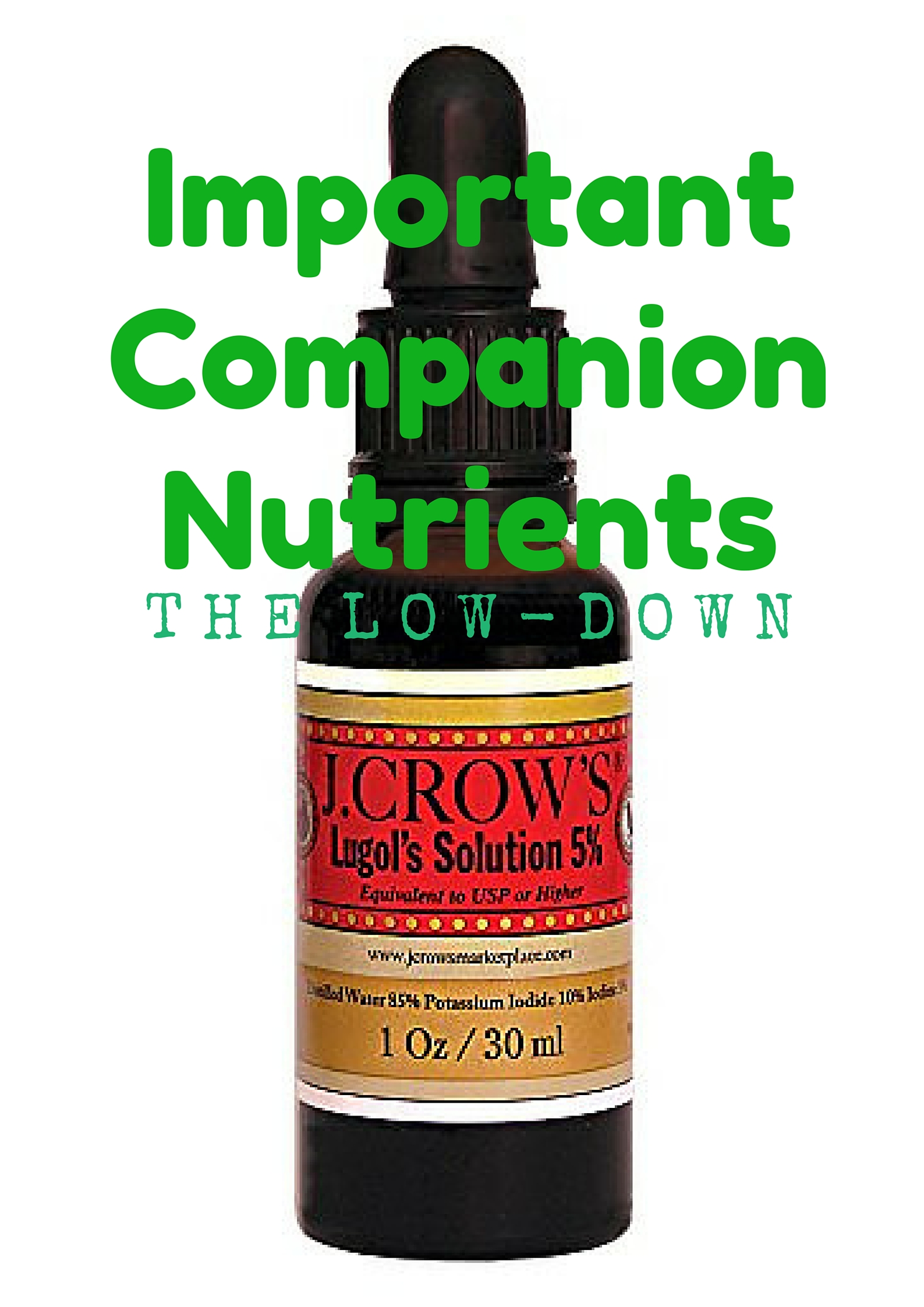 Companion Nutrients: The Key to Success on the Iodine