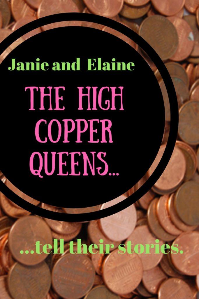 Janie Elaine HIGH COPPER QUEENS