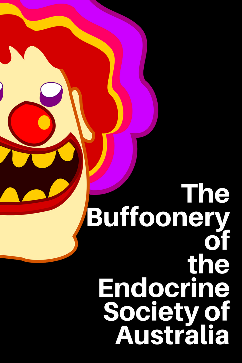 7 Examples Of Buffoonery From The Endocrine Society Of Australia