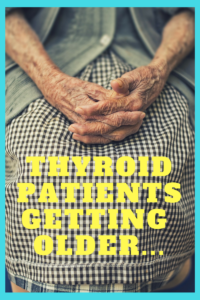 sttm-graphic-for-blog-thyroid-patients-getting-older
