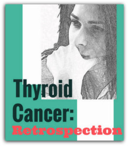thyroid cancer retrospection and woman thinking